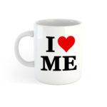 I Love Me Tasse