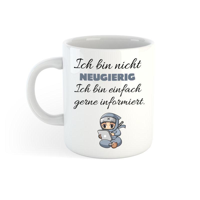 Tasse - Ich bin nicht neugierig - Ich bin gerne informiert